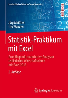 Abbildung von Meißner / Wendler   Statistik-Praktikum mit Excel   2., überarbeitete und ergänzte Auflage 2014   2015   Grundlegende quantitative Anal...