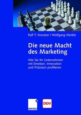 Abbildung von Kreutzer / Merkle | Die neue Macht des Marketing | 1. Auflage 2008 | 2008