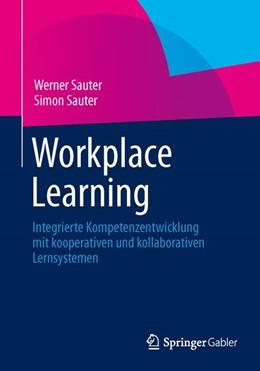 Abbildung von Sauter | Workplace Learning | 1. Auflage 2013 | 2014 | Integrierte Kompetenzentwicklu...