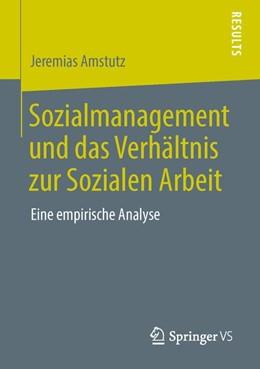 Abbildung von Amstutz | Sozialmanagement und das Verhältnis zur Sozialen Arbeit | 2013 | Eine empirische Analyse
