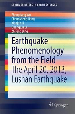 Abbildung von Wu / Li | Earthquake Phenomenology from the Field | 2014 | The April 20, 2013, Lushan Ear...