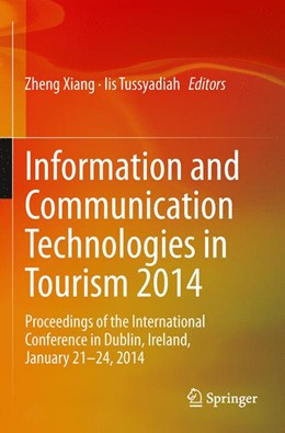 Abbildung von Xiang / Tussyadiah | Information and Communication Technologies in Tourism 2014 | 1. Auflage 2014 | 2014 | Proceedings of the Internation...