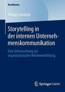Abbildung von Schmieja | Storytelling in der internen Unternehmenskommunikation | 2014 | 2013 | Eine Untersuchung zur organisa...