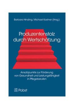 Abbildung von Hinding / Kastner | Produzentenstolz durch Wertschätzung | 2013 | Ansatzpunkte zur Förderung von...