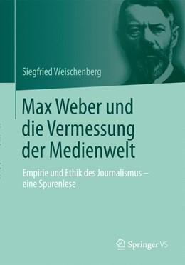Abbildung von Weischenberg | Max Weber und die Vermessung der Medienwelt | 1. Auflage | 2014 | beck-shop.de