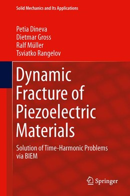 Abbildung von Dineva / Gross | Dynamic Fracture of Piezoelectric Materials | 1. Auflage | 2014 | 212 | beck-shop.de