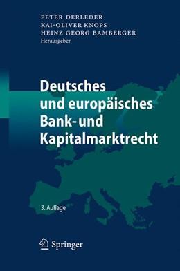 Abbildung von Derleder / Knops / Bamberger (Hrsg.) | Deutsches und europäisches Bank- und Kapitalmarktrecht | 3., erweiterte Auflage | 2017 | Gesamtwerk in zwei Bänden