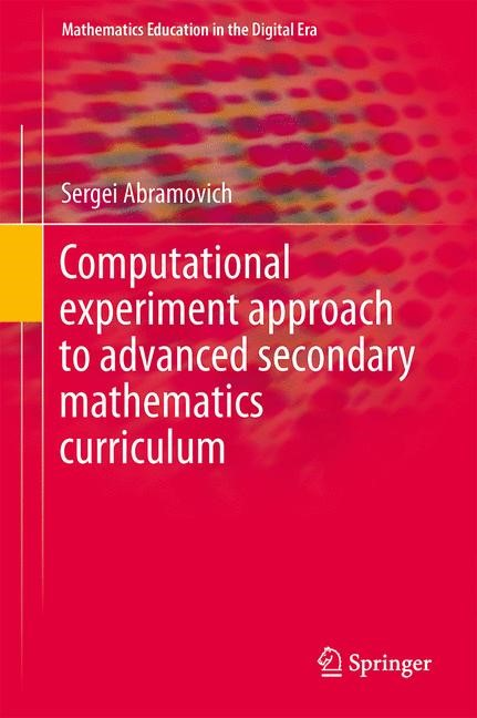 Computational Experiment Approach to Advanced Secondary Mathematics Curriculum | Abramovich, 2014 | Buch (Cover)