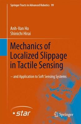 Abbildung von Ho / Hirai | Mechanics of Localized Slippage in Tactile Sensing | 2014 | And Application to Soft Sensin... | 99