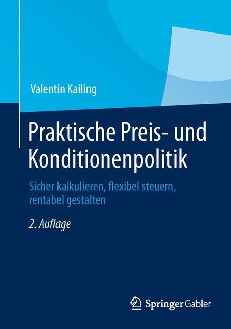Praktische Preis- und Konditionenpolitik | Kailing | 2., überarbeitete Auflage 2014, 2014 | Buch (Cover)