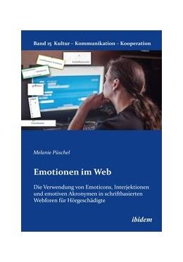 Abbildung von Püschel   Emotionen im Web: Die Verwendung von Emoticons, Interjektionen und emotiven Akronymen in schriftbasierten Webforen für Hörgeschädigte   1. Auflage   2014   15   beck-shop.de