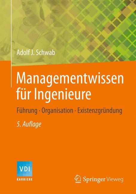 Managementwissen für Ingenieure | Schwab | 5. Auflage, 2014 | Buch (Cover)