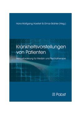 Abbildung von Hoefert / Brähler   Krankheitsvorstellungen von Patienten   2013   Herausforderung für Medizin un...