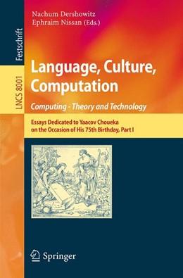 Abbildung von Dershowitz / Nissan | Language, Culture, Computation: Computing - Theory and Technology | 1. Auflage | 2014 | 8001 | beck-shop.de