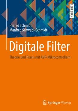 Abbildung von Schmidt / Schwabl-Schmidt | Digitale Filter | 2014 | Theorie und Praxis mit AVR-Mik...