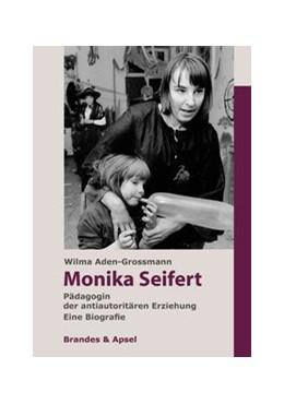 Abbildung von Aden-Grossmann | Monika Seifert | 1., 2014 | 2014 | Pädagogin der antiautoritären ...