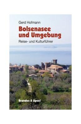 Abbildung von Hofmann | Bolsenasee und Umgebung | 3., aktualis. Aufl. 2014 | 2014 | Reise- und Kulturführer