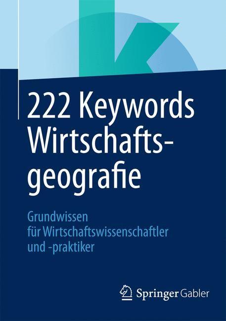 222 Keywords Wirtschaftsgeografie | 1. Auflage 2014, 2013 | Buch (Cover)