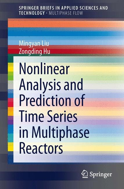 Nonlinear Analysis and Prediction of Time Series in Multiphase Reactors | Liu / Hu, 2014 | Buch (Cover)