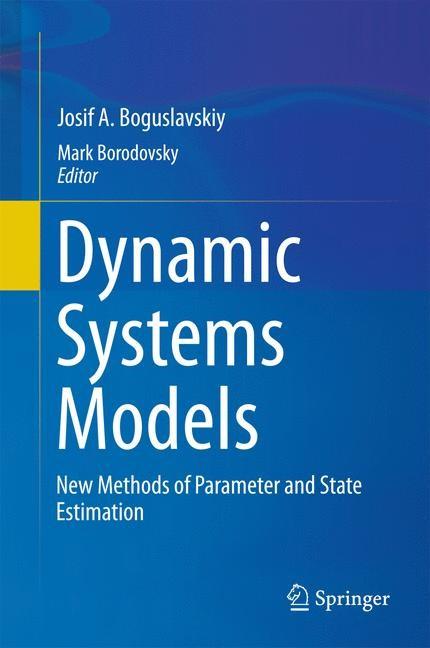 Abbildung von Boguslavskiy / Borodovsky | Dynamic Systems Models | 1st ed. 2016 | 2016