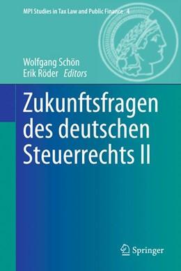 Abbildung von Schön / Röder | Zukunftsfragen des deutschen Steuerrechts II | 2014 | 4