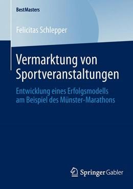 Abbildung von Schlepper   Vermarktung von Sportveranstaltungen   1. Auflage 2014   2014   Entwicklung eines Erfolgsmodel...