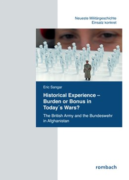 Abbildung von Sangar | Historical Experience. Burden or Bonus in Today's Wars? | 2013 | The British Army and the Bunde... | 2