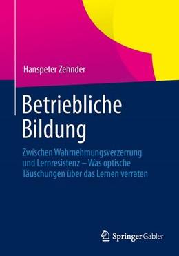 Abbildung von Zehnder | Betriebliche Bildung | 2013 | 2014 | Zwischen Wahrnehmungsverzerrun...