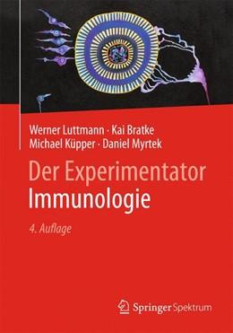 Abbildung von Luttmann / Bratke | Der Experimentator: Immunologie | 4. Auflage | 2014 | beck-shop.de