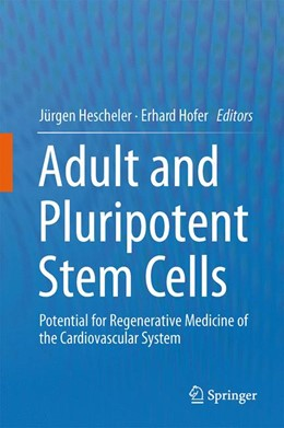 Abbildung von Hescheler / Hofer | Adult and Pluripotent Stem Cells | 1. Auflage | 2014 | beck-shop.de
