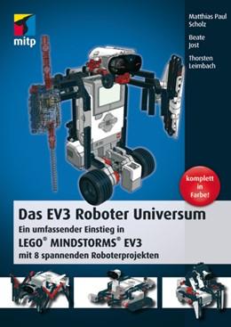 Abbildung von Scholz / Jost / Leimbach | Das EV3 Roboter Universum | 2014 | Ein umfassender Einstieg in LE...