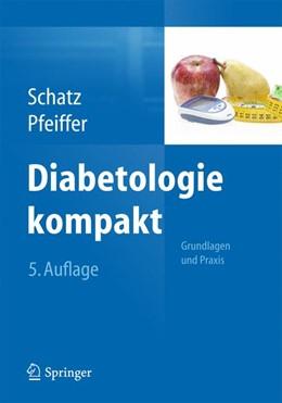 Abbildung von Schatz / Pfeiffer | Diabetologie kompakt | 5. Auflage | 2014 | beck-shop.de