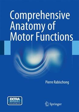 Abbildung von Rabischong | Comprehensive Anatomy of Motor Functions | 1. Auflage | 2014 | beck-shop.de
