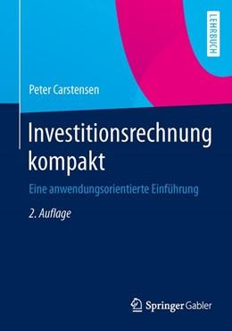 Abbildung von Carstensen | Investitionsrechnung kompakt | 2. Auflage | 2020 | Eine anwendungsorientierte Ein...