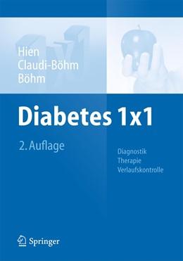 Abbildung von Hien / Claudi-Böhm / Böhm   Diabetes 1x1   2014   Diagnostik, Therapie, Verlaufs...