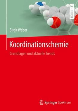 Abbildung von Weber | Koordinationschemie | 2014 | Grundlagen und aktuelle Trends