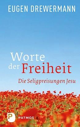 Abbildung von Drewermann | Worte der Freiheit | 2014 | Die Seligpreisungen Jesu