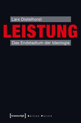Abbildung von Distelhorst   Leistung   2014   Das Endstadium der Ideologie   18