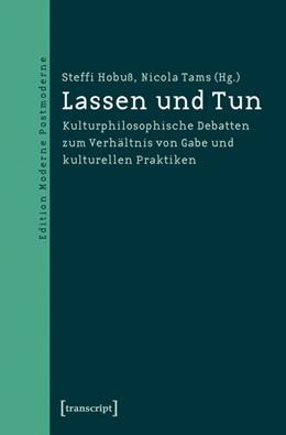Abbildung von Hobuß / Tams | Lassen und Tun | 2014 | Kulturphilosophische Debatten ...