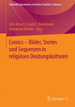 Abbildung von Ahrens / Brinkmann / Riemer | Comics - Bilder, Stories und Sequenzen in religiösen Deutungskulturen | 2015 | 2015