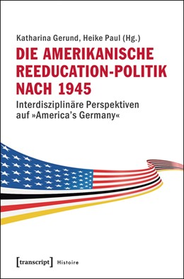 Abbildung von Gerund / Paul | Die amerikanische Reeducation-Politik nach 1945 | 2015 | Interdisziplinäre Perspektiven... | 55
