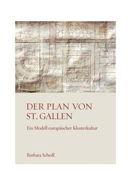 Abbildung von Schedl   Der Plan von St. Gallen   1. Auflage   2014   Ein Modell europäischer Kloste...