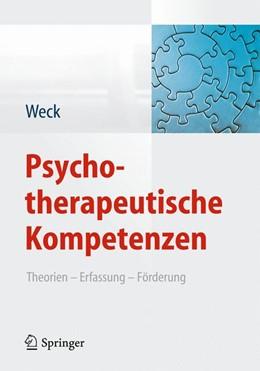 Abbildung von Weck | Psychotherapeutische Kompetenzen | 2014 | Theorien, Erfassung, Förderung