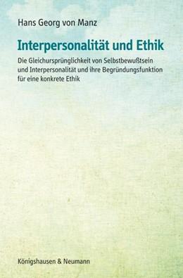 Abbildung von Manz | Interpersonalität und Ethik | 2014 | Die Gleichursprünglichkeit von...