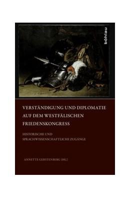 Abbildung von Gerstenberg | Verständigung und Diplomatie auf dem Westfälischen Friedenskongress | 2014 | Historische und sprachwissensc...