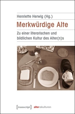 Abbildung von Herwig | Merkwürdige Alte | 2014 | Zu einer literarischen und bil... | 2