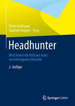 Abbildung von Hofmann / Bergert | Headhunter | 2. Aufl. 2014 | 2013 | Blick hinter die Kulissen eine...
