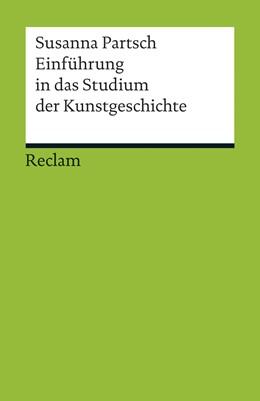 Abbildung von Partsch | Einführung in das Studium der Kunstgeschichte | 1. Auflage | 2014 | 19149 | beck-shop.de
