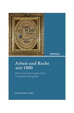 Abbildung von Rückert   Arbeit und Recht seit 1800   1. Auflage   2014   beck-shop.de