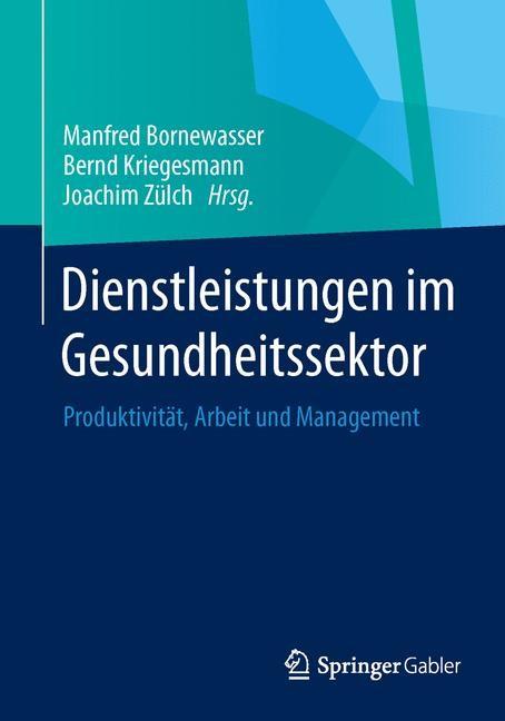 Dienstleistungen im Gesundheitssektor | Bornewasser / Kriegesmann / Zülch (Hrsg.), 2014 | Buch (Cover)